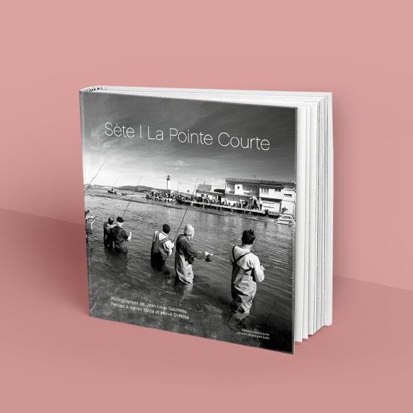 Beau livre photo : Sète, la Pointe Courte